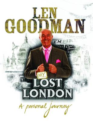 Len Goodman's Lost London (Hardback)