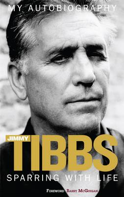 Sparring with Life Jimmy Tibbs My Autobiography (Paperback)