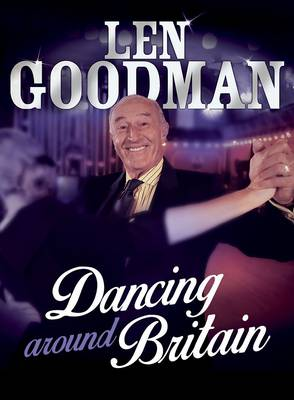 Len Goodman's Dancing Around Britain (Hardback)