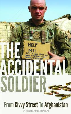 The Accidental Soldier: From Civvy Street to Afghanistan (Paperback)