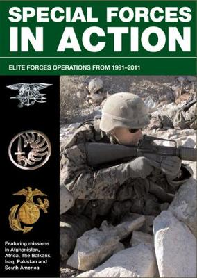 Special Forces in Action: Elite Forces Operations 1991-2011 - SAS and Elite Forces Guide (Paperback)