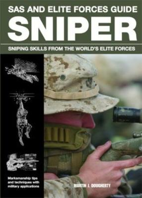 Sniper: Sniping Skills from the World's Elite Forces - SAS and Elite Forces Guide (Paperback)
