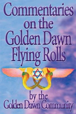 Commentaries on the Golden Dawn Flying Rolls (Paperback)