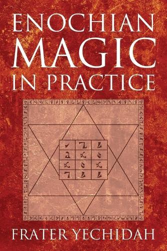 Enochian Magic in Practice (Paperback)