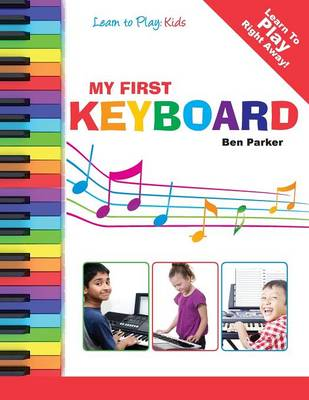 My First Keyboard - Learn To Play: Kids (Paperback)