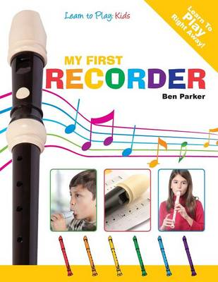 My First Recorder - Learn To Play: Kids (Paperback)