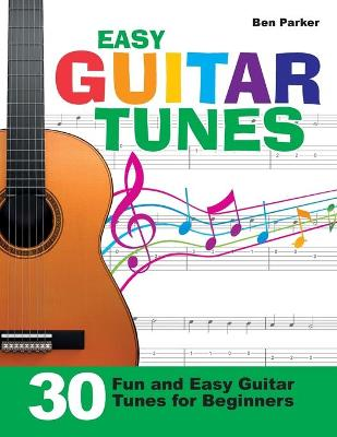 Easy Guitar Tunes: 30 Fun and Easy Guitar Tunes for Beginners (Paperback)