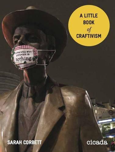 A Little Book of Craftivism (Paperback)