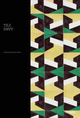 Tile Envy: 147 Tiles to delight and inspire (Hardback)