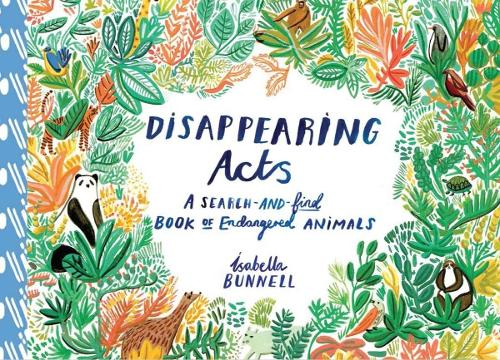 Disappearing Acts: A Search-and-Find Book of Endangered Animals (Paperback)