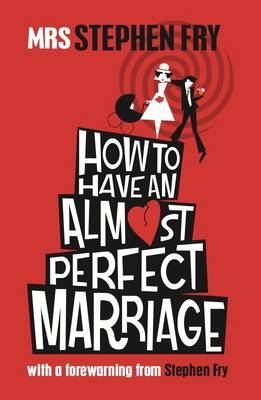 How to Have an Almost Perfect Marriage (Hardback)