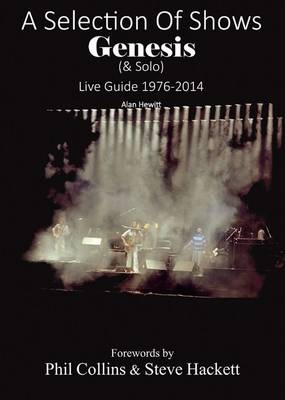A Selection of Shows: Genesis & Solo Live Guide 1976-2014 (Paperback)