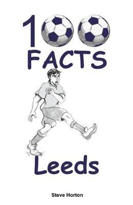 100 Facts - Leeds (Paperback)