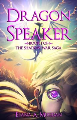 Dragon Speaker: Book 1 - The Shadow War Saga 1 (Paperback)