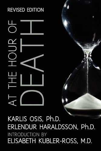 At the Hour of Death: A New Look at Evidence for Life After Death (Paperback)