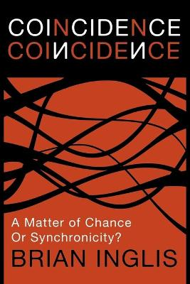 Coincidence: A Matter of Chance - or Synchronicity? (Paperback)