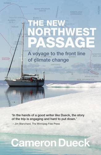 The New Northwest Passage: A Voyage to the Front Line of Climate Change (Paperback)