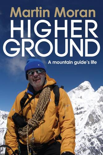 Higher Ground: A Mountain Guide's Life (Paperback)