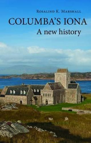 Columba's Iona: A New History (Paperback)