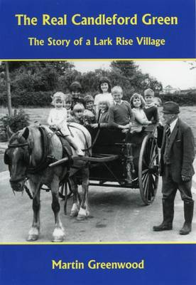 The Real Candleford Green: The Story of a Lark Rise Village (Paperback)