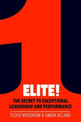 Elite!: The Secret to Exceptional Leadership and Performance (Paperback)