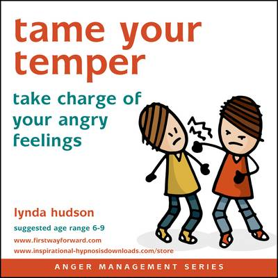 Tame Your Temper: Take Charge of Your Angry Feelings - Anger Management (CD-Audio)