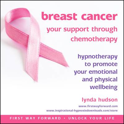 Breast Cancer: Your Support Through Chemotherapy: Hypnotherapy to Promote Your Emotional and Physical Wellbeing - Unlock Your Life (CD-Audio)