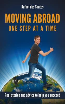 Moving Abroad - One Step at a Time (Paperback)