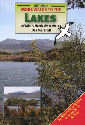 More Walks to the Lakes of Mid and North West Wales (Paperback)