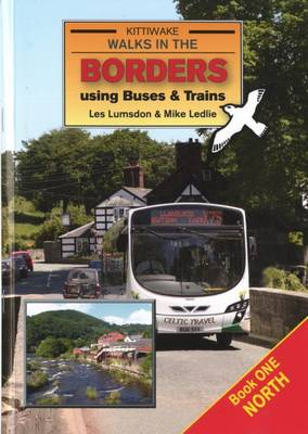Walks in the Borders Using Buses and Trains (Paperback)