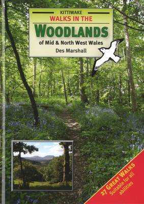Walks in the Woodlands of Mid and North West Wales (Paperback)