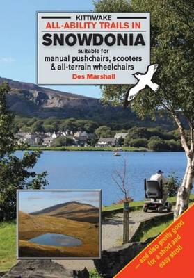 All-Ability Trails in Snowdonia - Suitable for Manual Pushchairs, Scooters and All-Terrain Wheelchairs (Paperback)