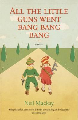 All the Little Guns Went Bang Bang Bang (Paperback)