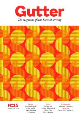 Gutter: No.15: The Magazine of New Scottish Writing (Paperback)