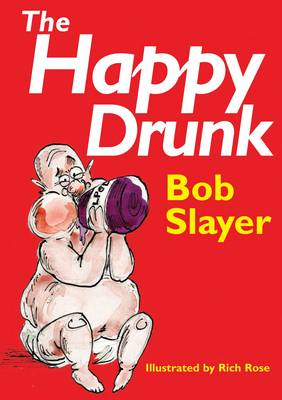 The Happy Drunk (Paperback)