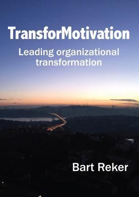 Transformotivation: Leading Organizational Transformation (Paperback)