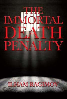 The Immortal Death Penalty (Paperback)