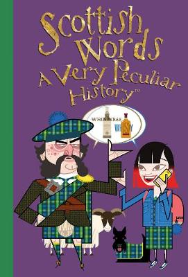Scottish Words: A Very Peculiar History - Very Peculiar History (Hardback)