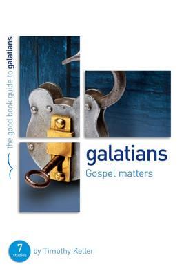 Galatians: Gospel Matters (Paperback)