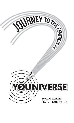 Journey to the Centre of the Youniverse (Hardback)