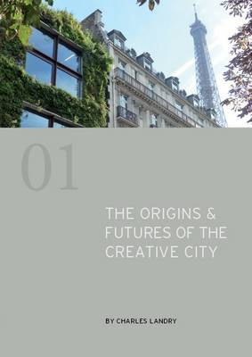 The Origins & Futures of the Creative City (Paperback)
