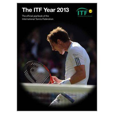 The ITF Year 2013: The Official Yearbook of the International Tennis Federation (Paperback)