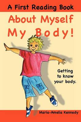 About Myself, My Body!: Getting to Know Your Body (Paperback)