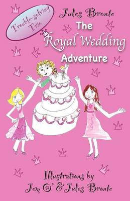 The Royal Wedding Adventure: Trouble-Solving Trio (Paperback)