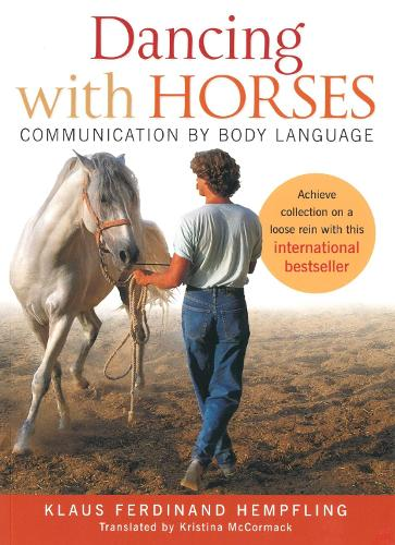 Dancing with Horses: Collected Riding on a Loose Rein, Trusting Harmony from the Very Beginning (Paperback)