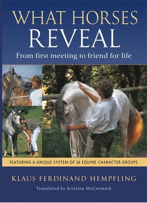 What Horses Reveal: From First Meeting to Friends for Life (Paperback)