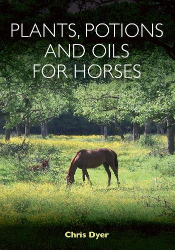 Plants, Potions and Oils for Horses (Paperback)