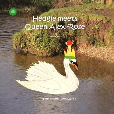 Hedgie Meets Queen Alexi-Rose - Hedgie and Friends Series Volume 2 (Paperback)
