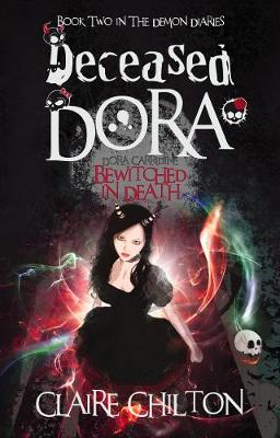Deceased Dora: Bewitched in Death - The Demon Diaries 2 (Paperback)