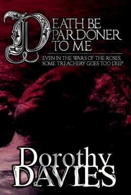 Death be Pardoner to Me (Paperback)